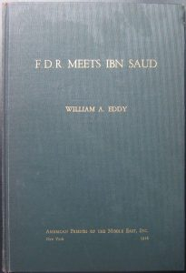 Memoir of the meeting by Col. William A. Eddy, U.S. Minister to Saudi Arabia and translator of the meeting.